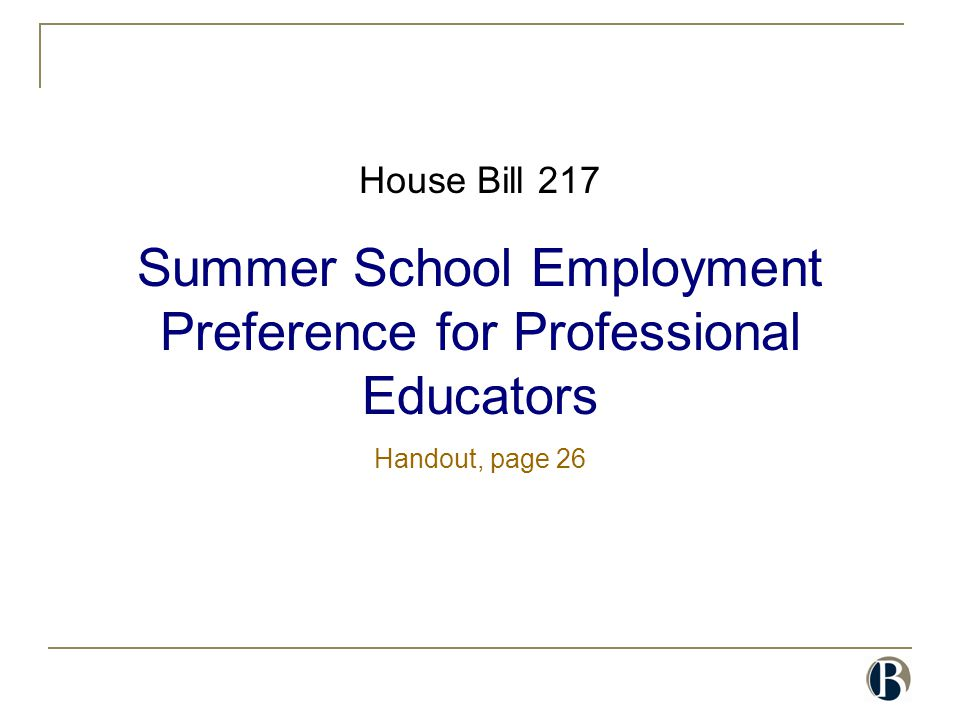 House Bill 217 Summer School Employment Preference for Professional Educators Handout, page 26