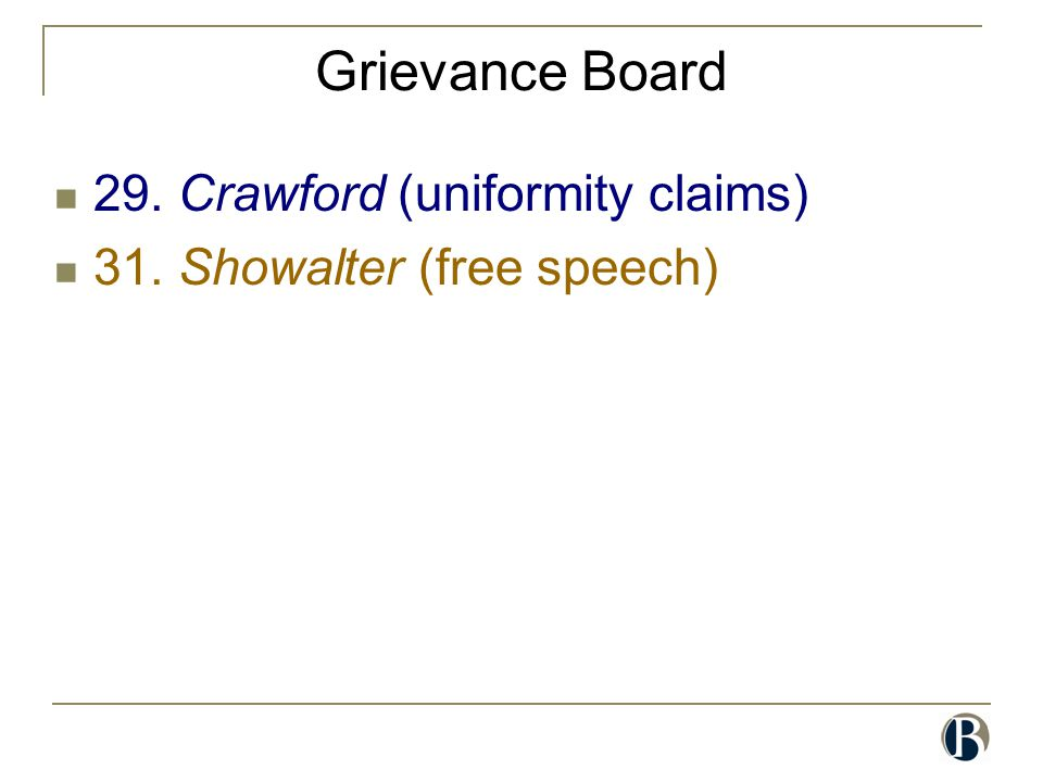 Grievance Board 29. Crawford (uniformity claims) 31. Showalter (free speech)