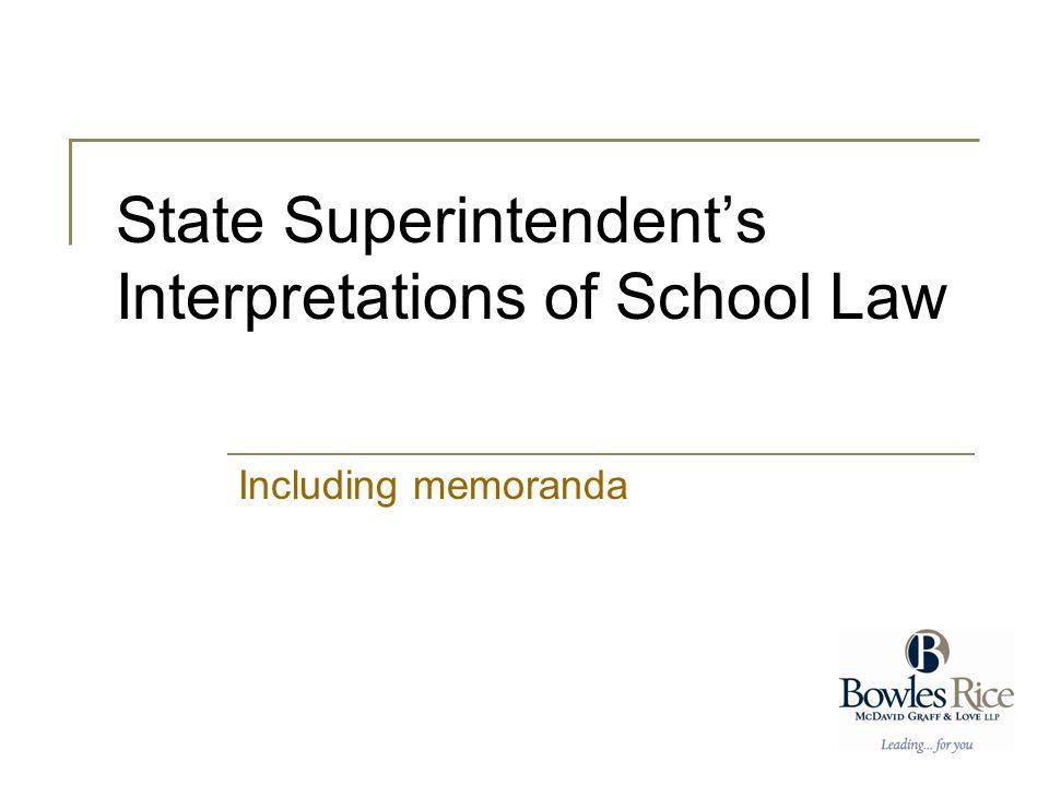 State Superintendent's Interpretations of School Law Including memoranda