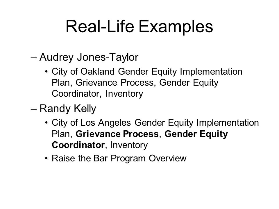 Real-Life Examples –Audrey Jones-Taylor City of Oakland Gender Equity Implementation Plan, Grievance Process, Gender Equity Coordinator, Inventory –Ra