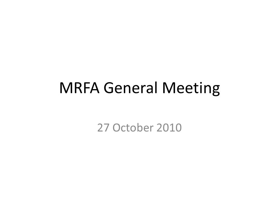 MRFA General Meeting 27 October 2010