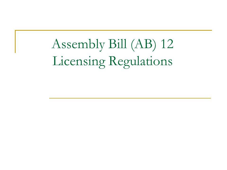 Assembly Bill (AB) 12 Licensing Regulations