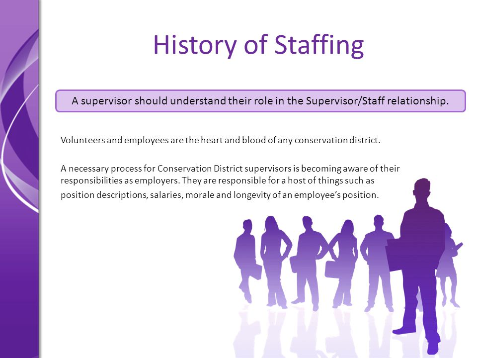 History of Staffing Volunteers and employees are the heart and blood of any conservation district. A necessary process for Conservation District super