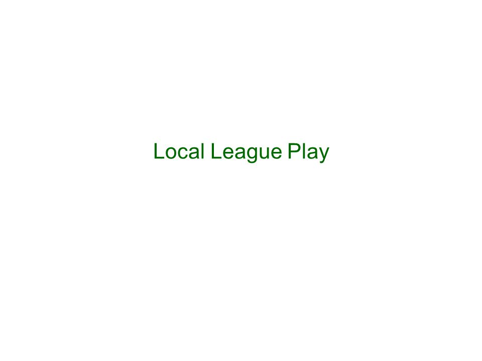 Local League Play