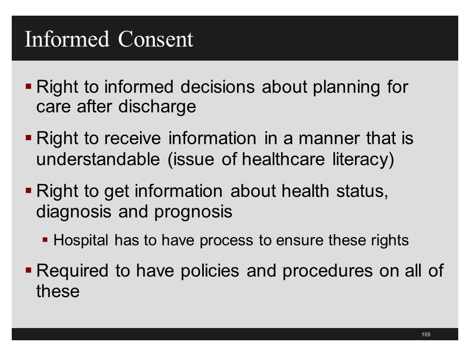 109  Right to informed decisions about planning for care after discharge  Right to receive information in a manner that is understandable (issue of