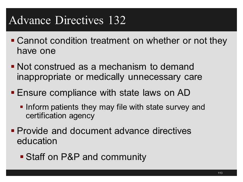 113  Cannot condition treatment on whether or not they have one  Not construed as a mechanism to demand inappropriate or medically unnecessary care