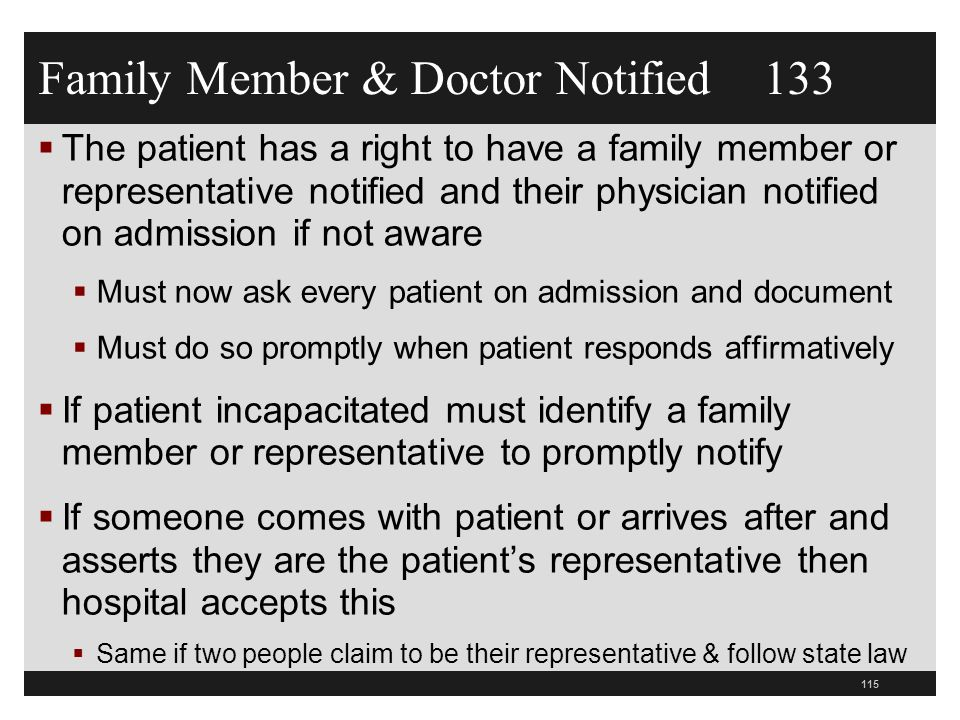 Family Member & Doctor Notified 133  The patient has a right to have a family member or representative notified and their physician notified on admis