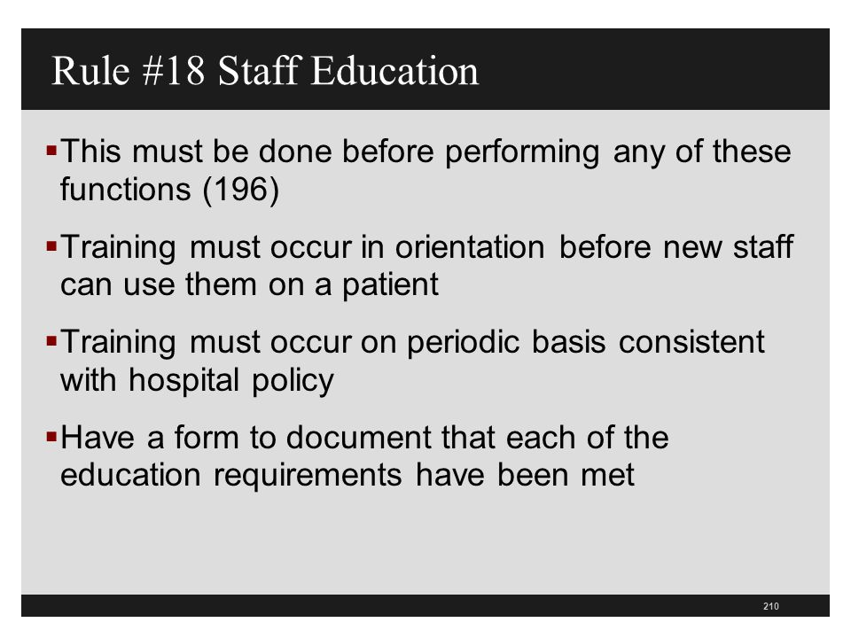 210  This must be done before performing any of these functions (196)  Training must occur in orientation before new staff can use them on a patient