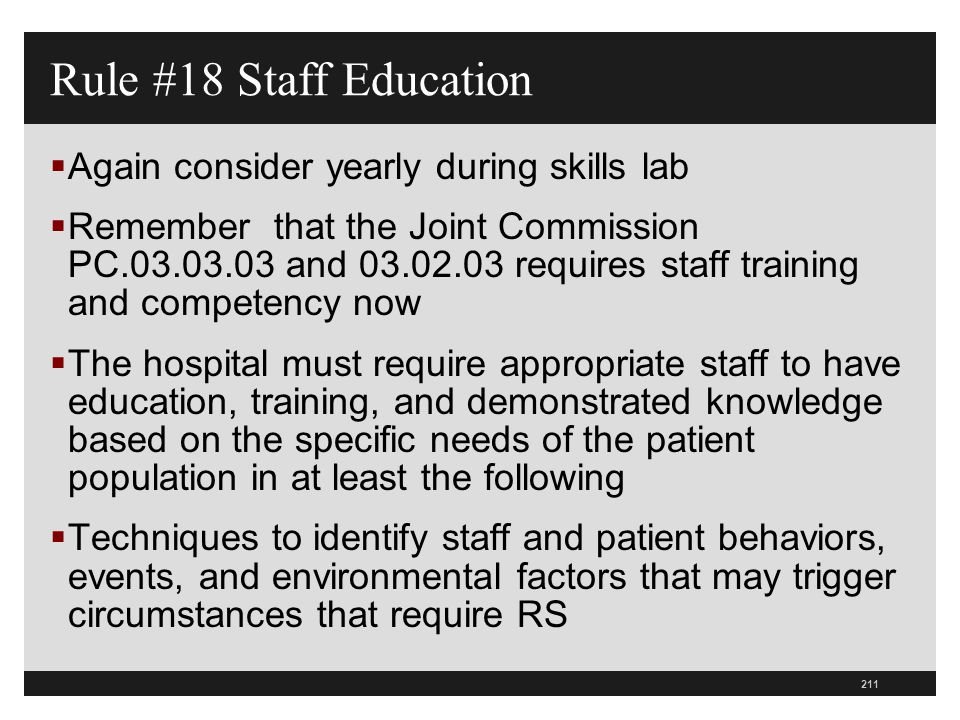 211  Again consider yearly during skills lab  Remember that the Joint Commission PC.03.03.03 and 03.02.03 requires staff training and competency now