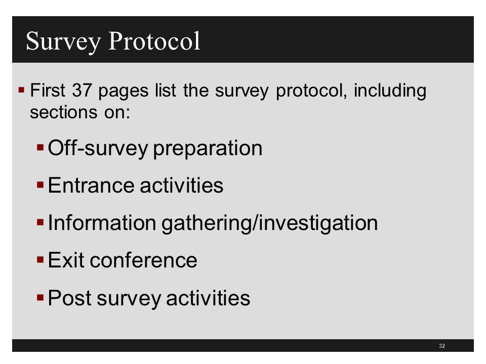 32  First 37 pages list the survey protocol, including sections on:  Off-survey preparation  Entrance activities  Information gathering/investigat