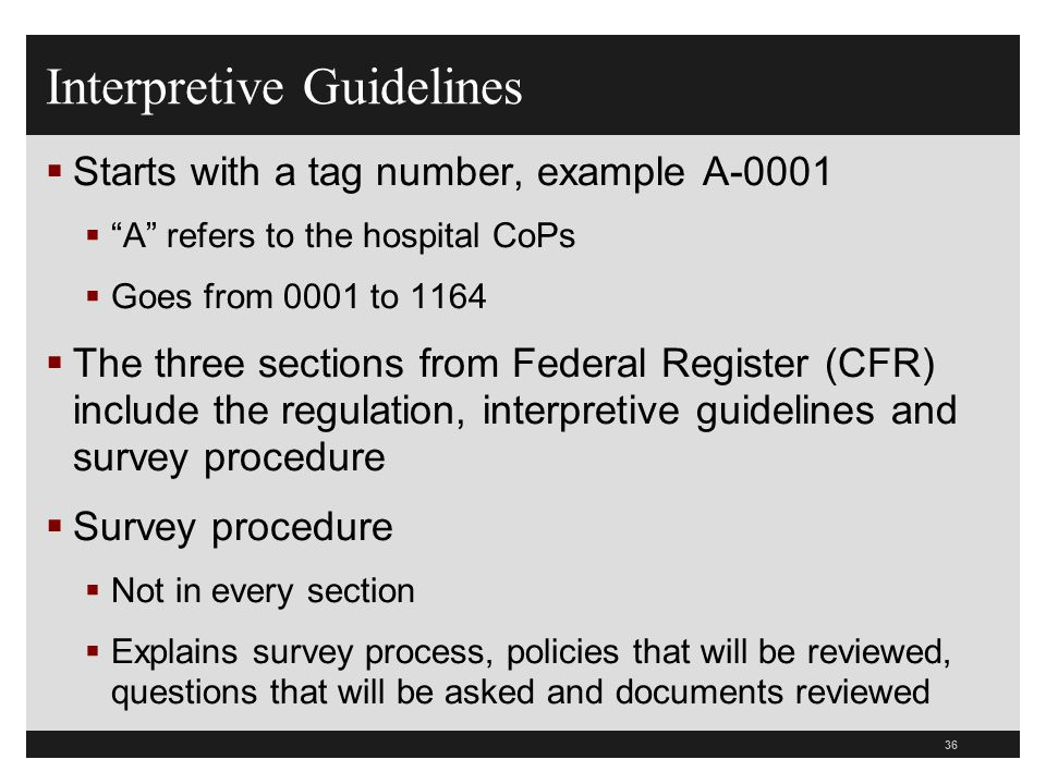 """36  Starts with a tag number, example A-0001  """"A"""" refers to the hospital CoPs  Goes from 0001 to 1164  The three sections from Federal Register (C"""