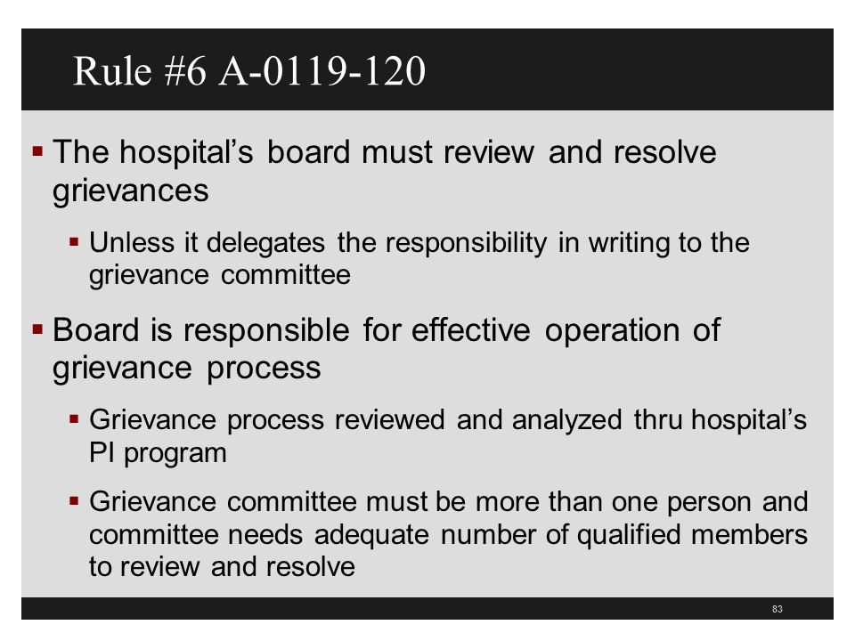 83  The hospital's board must review and resolve grievances  Unless it delegates the responsibility in writing to the grievance committee  Board is