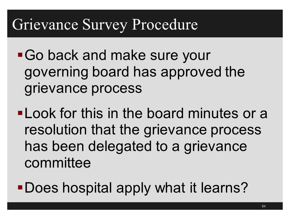 84  Go back and make sure your governing board has approved the grievance process  Look for this in the board minutes or a resolution that the griev