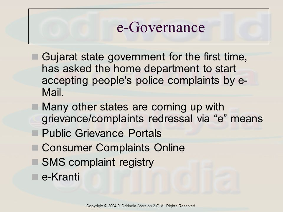 Copyright © 2004-9 OdrIndia (Version 2.0) All Rights Reserved e-Governance Gujarat state government for the first time, has asked the home department to start accepting people s police complaints by e- Mail.