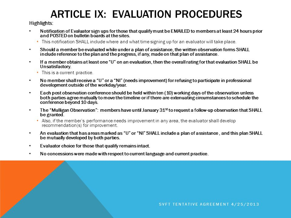 ARTICLE IX: EVALUATION PROCEDURES Highlights: Notification of Evaluator sign ups for those that qualify must be EMAILED to members at least 24 hours prior and POSTED on bulletin boards at the sites.