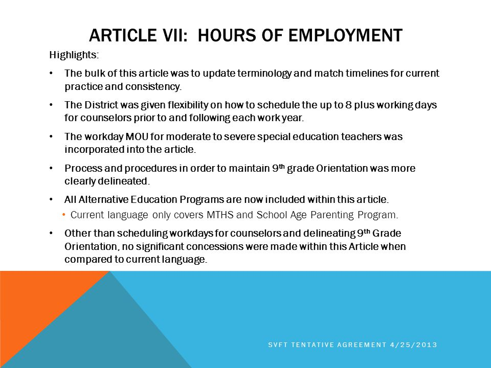 ARTICLE VII: HOURS OF EMPLOYMENT Highlights: The bulk of this article was to update terminology and match timelines for current practice and consistency.