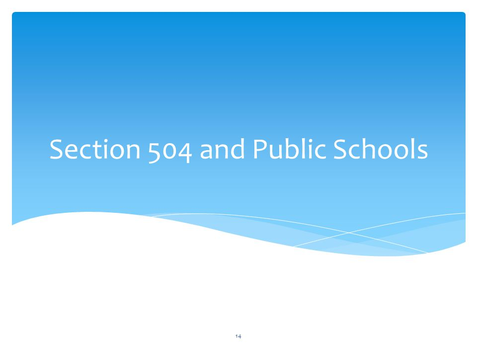 Section 504 and Public Schools 14
