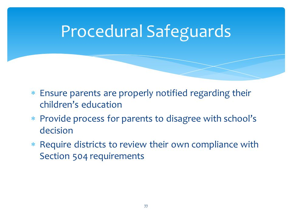  Ensure parents are properly notified regarding their children's education  Provide process for parents to disagree with school's decision  Require