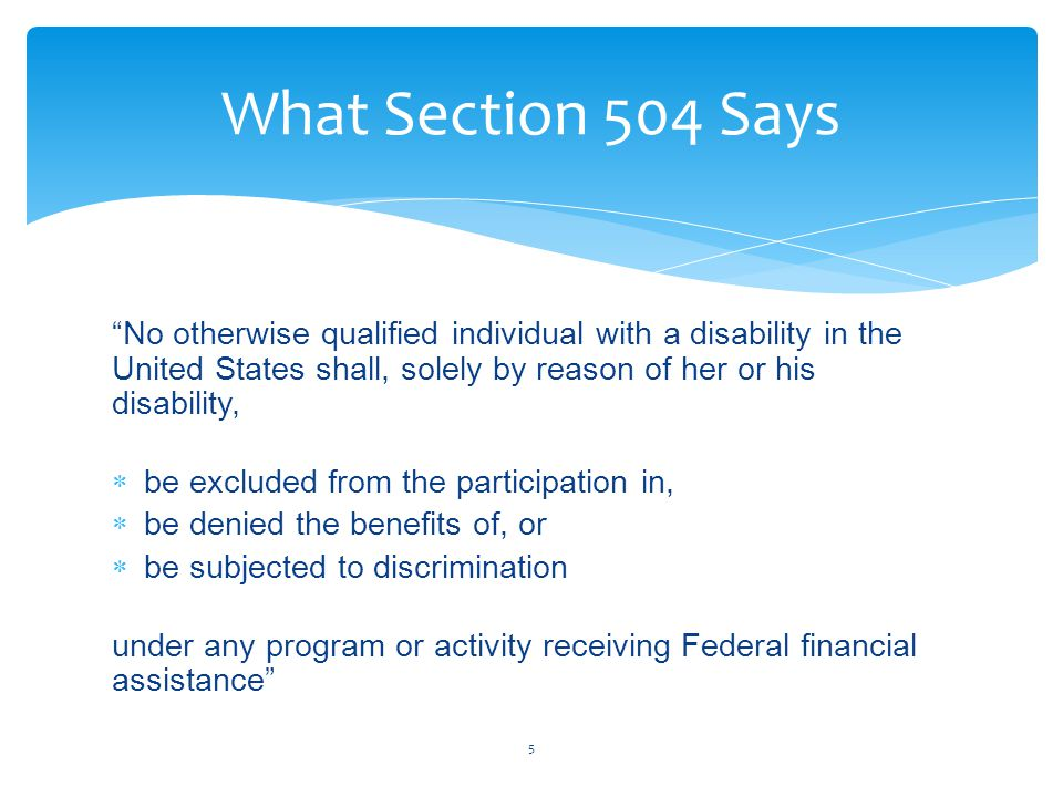 """""""No otherwise qualified individual with a disability in the United States shall, solely by reason of her or his disability,  be excluded from the par"""