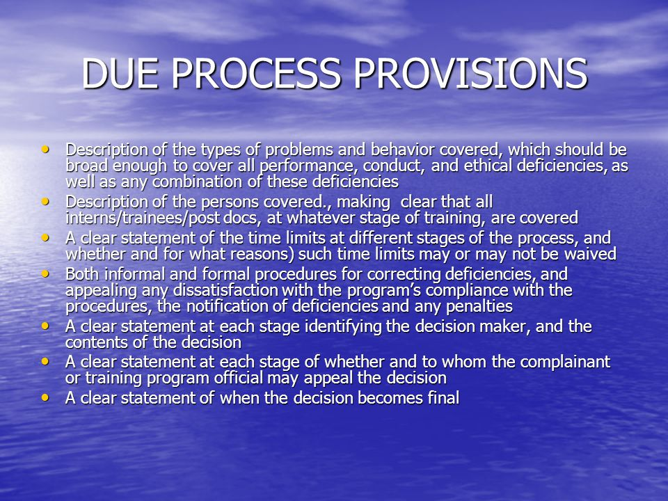 DUE PROCESS PROVISIONS Description of the types of problems and behavior covered, which should be broad enough to cover all performance, conduct, and