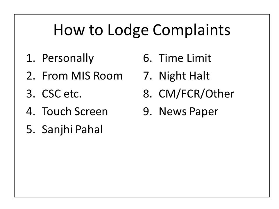 How to Lodge Complaints 1.Personally 2.From MIS Room 3.CSC etc.