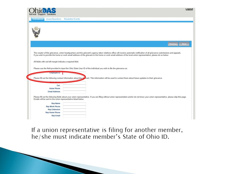 If a union representative is filing for another member, he/she must indicate member's State of Ohio ID.