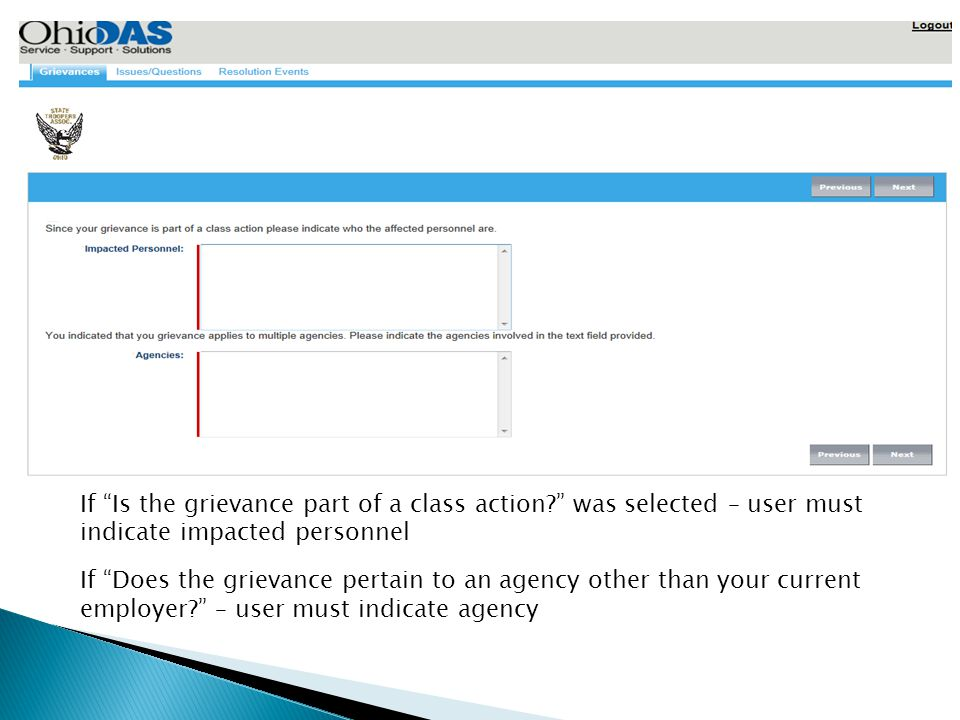 If Is the grievance part of a class action? was selected – user must indicate impacted personnel If Does the grievance pertain to an agency other than your current employer? – user must indicate agency