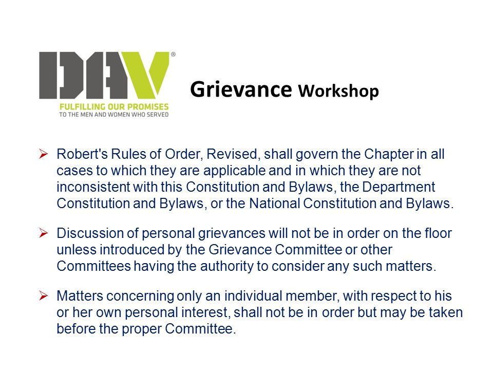 Grievance Workshop  Robert's Rules of Order, Revised, shall govern the Chapter in all cases to which they are applicable and in which they are not in