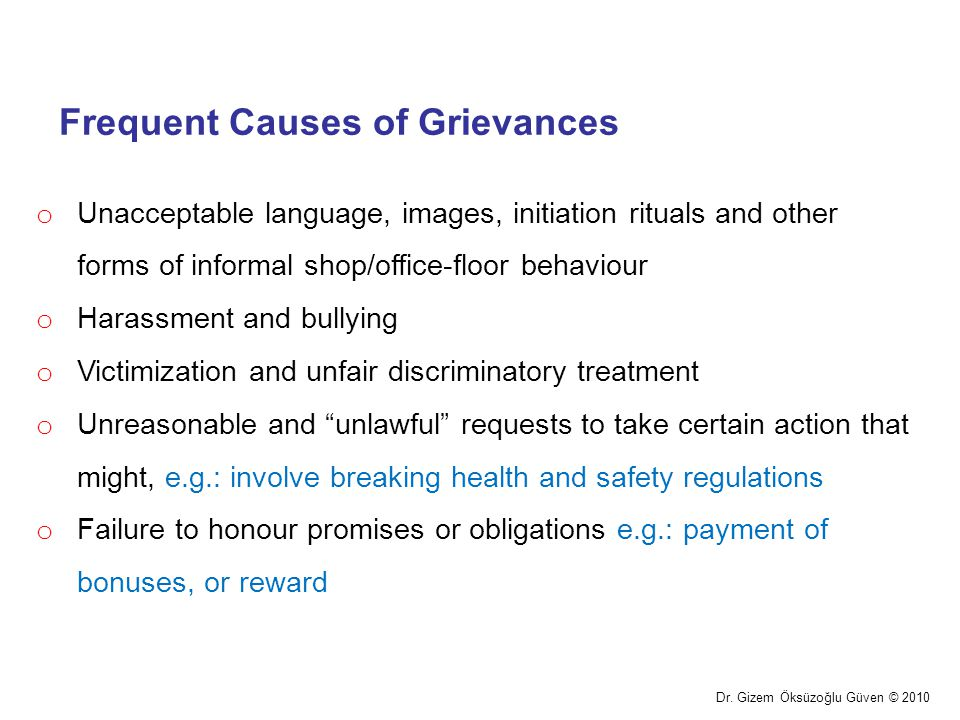 Frequent Causes of Grievances Dr. Gizem Öksüzoğlu Güven © 2010 o Unacceptable language, images, initiation rituals and other forms of informal shop/of