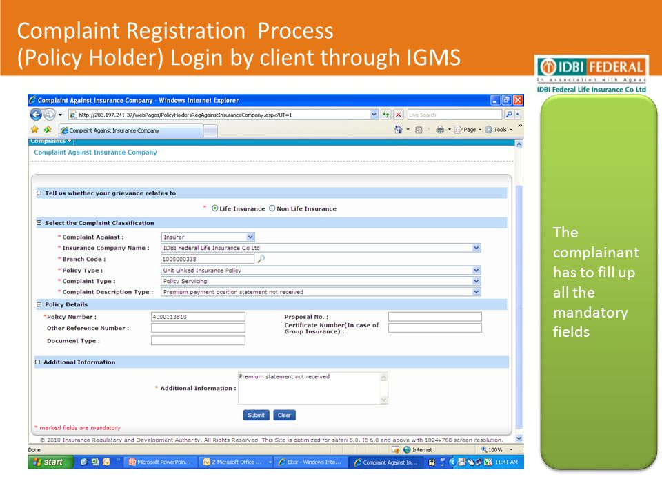 The complainant has to fill up all the mandatory fields Complaint Registration Process (Policy Holder) Login by client through IGMS