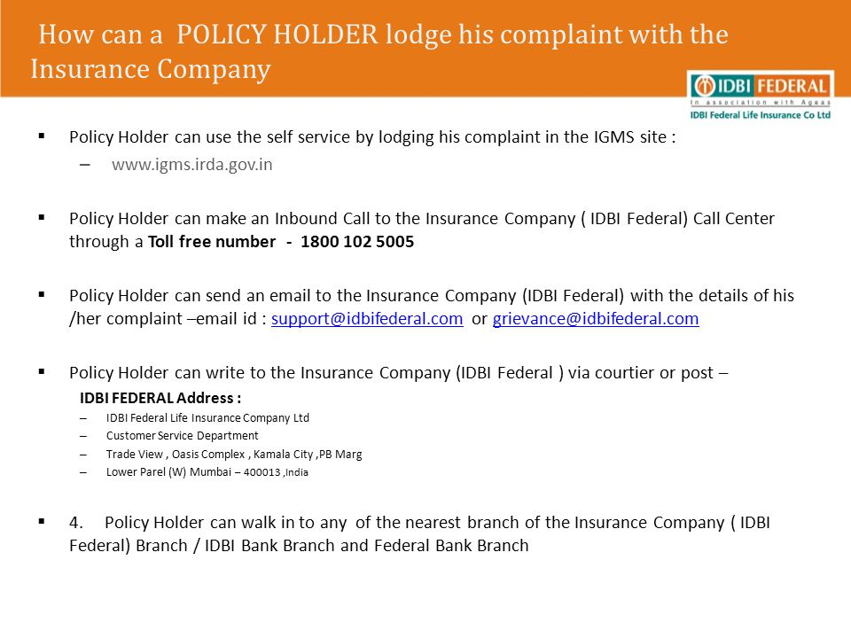 How can a POLICY HOLDER lodge his complaint with the Insurance Company  Policy Holder can use the self service by lodging his complaint in the IGMS s