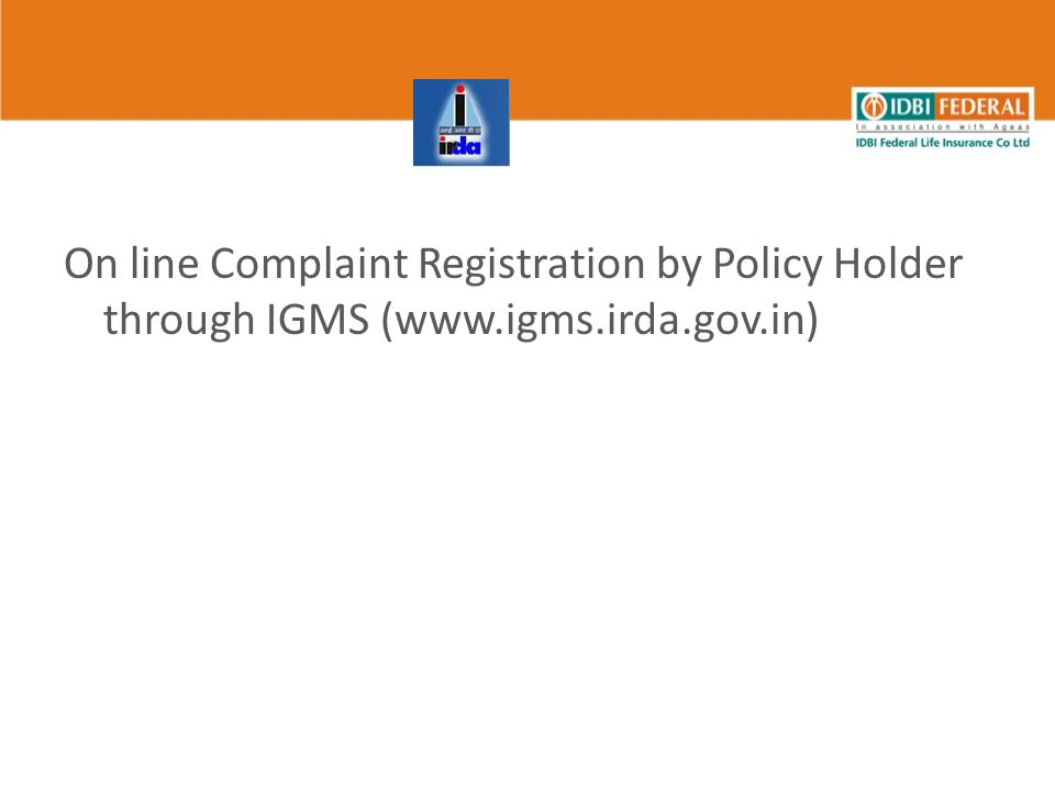 On line Complaint Registration by Policy Holder through IGMS (www.igms.irda.gov.in)