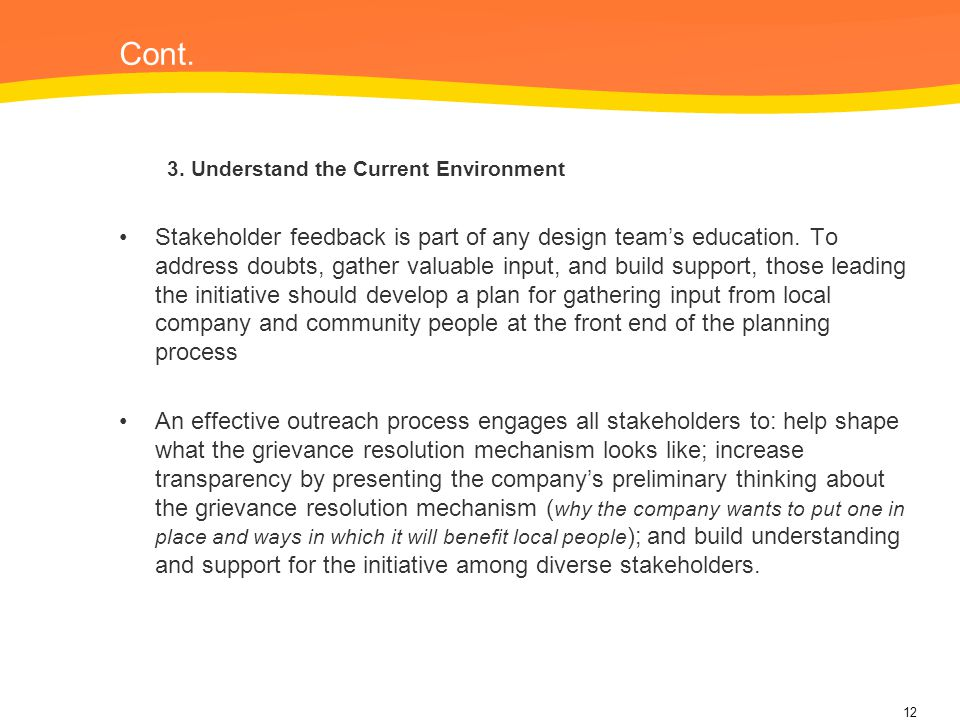 Cont. 3. Understand the Current Environment Stakeholder feedback is part of any design team's education. To address doubts, gather valuable input, and