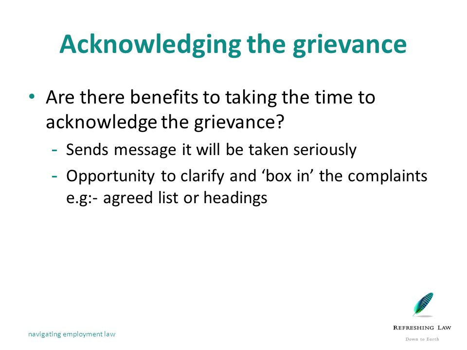 Acknowledging the grievance Are there benefits to taking the time to acknowledge the grievance.