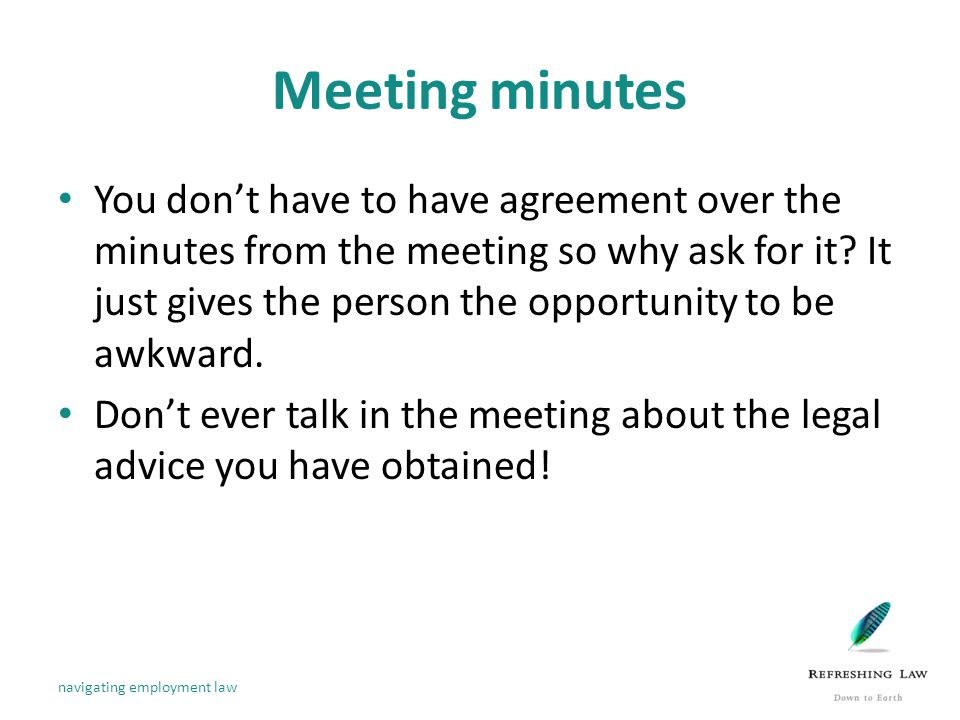Meeting minutes You don't have to have agreement over the minutes from the meeting so why ask for it.