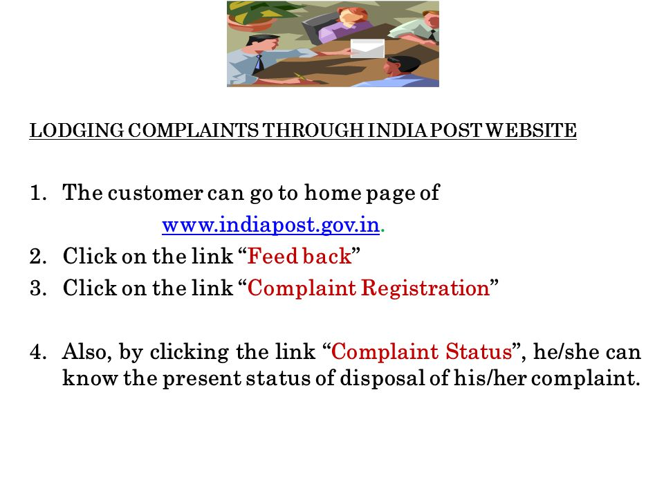 "LODGING COMPLAINTS THROUGH INDIA POST WEBSITE 1.The customer can go to home page of www.indiapost.gov.inwww.indiapost.gov.in. 2.Click on the link ""Fee"