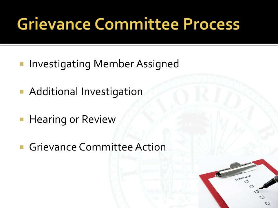  Investigating Member Assigned  Additional Investigation  Hearing or Review  Grievance Committee Action