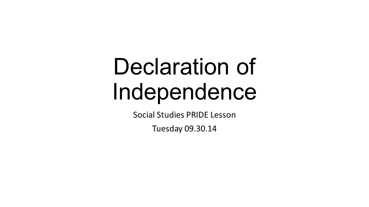 Declaration of Independence Social Studies PRIDE Lesson Tuesday 09.30.14