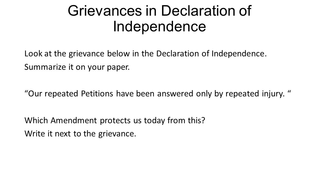 Grievances in Declaration of Independence Look at the grievance below in the Declaration of Independence.