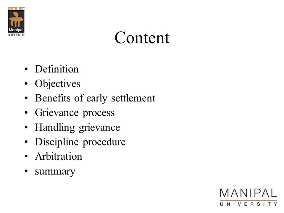 Content Definition Objectives Benefits of early settlement Grievance process Handling grievance Discipline procedure Arbitration summary