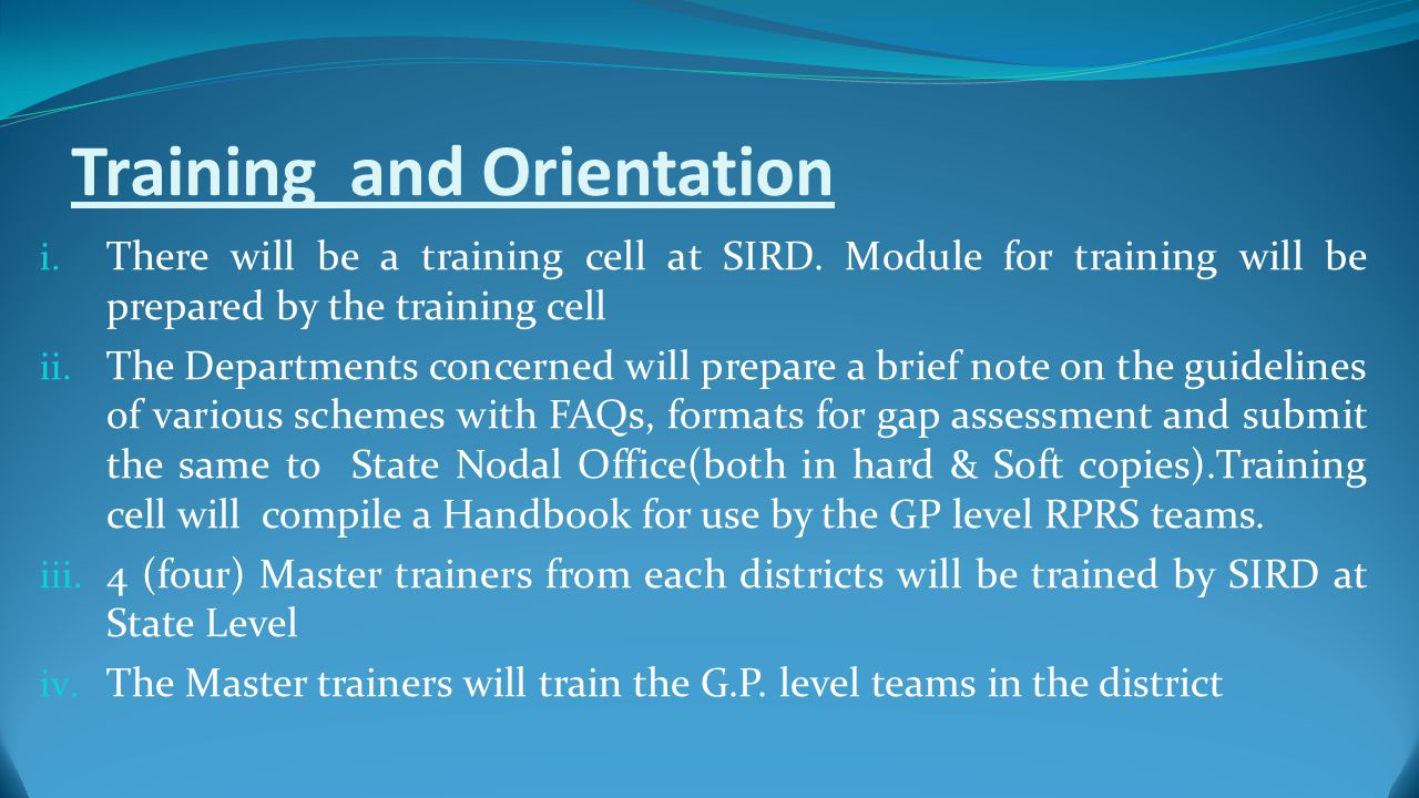 Training and Orientation i. There will be a training cell at SIRD.