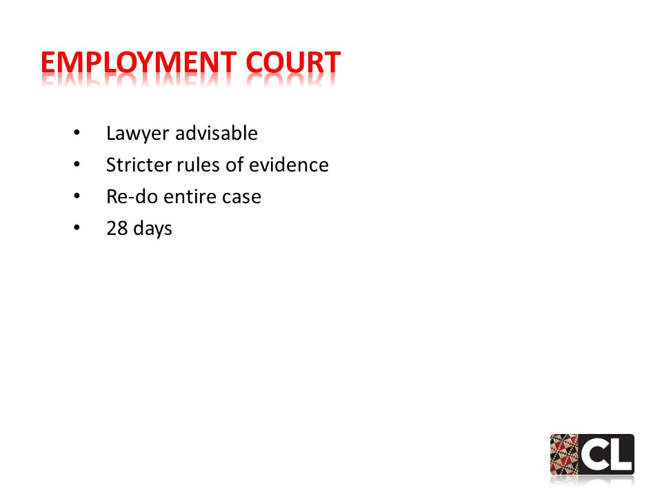Lawyer advisable Stricter rules of evidence Re-do entire case 28 days