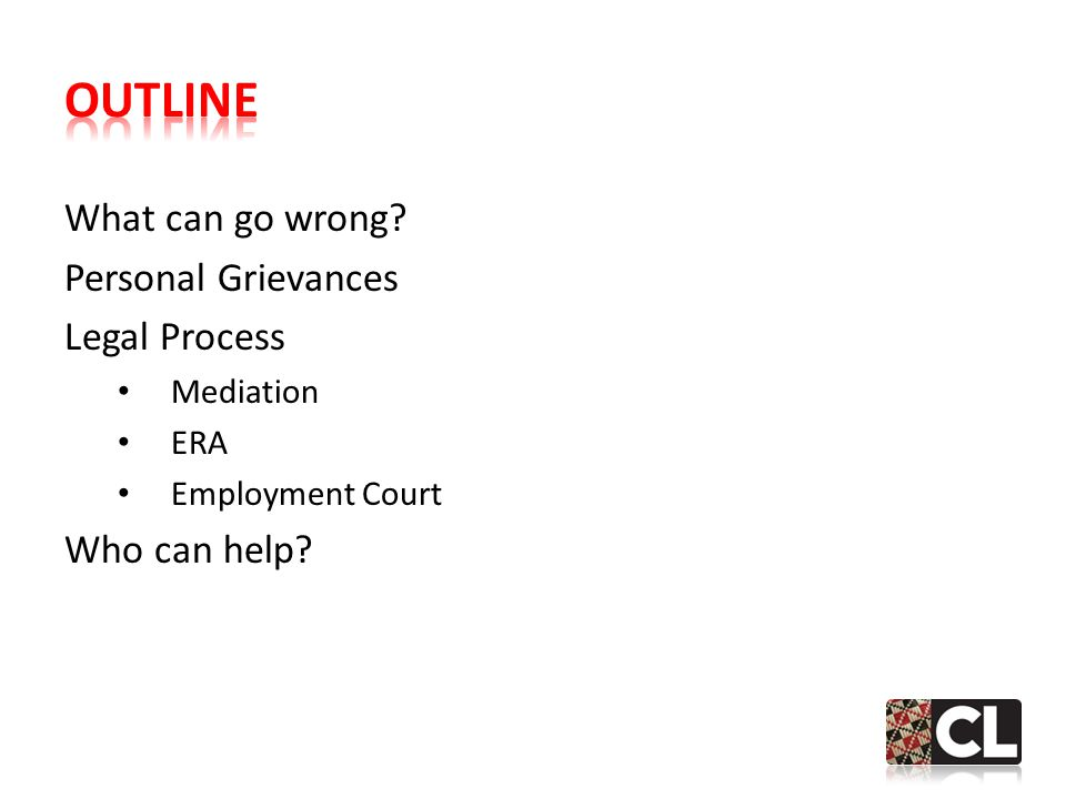 What can go wrong Personal Grievances Legal Process Mediation ERA Employment Court Who can help