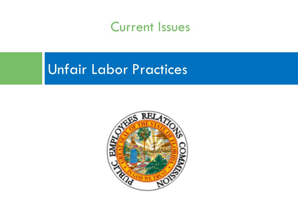 Unfair Labor Practices Current Issues