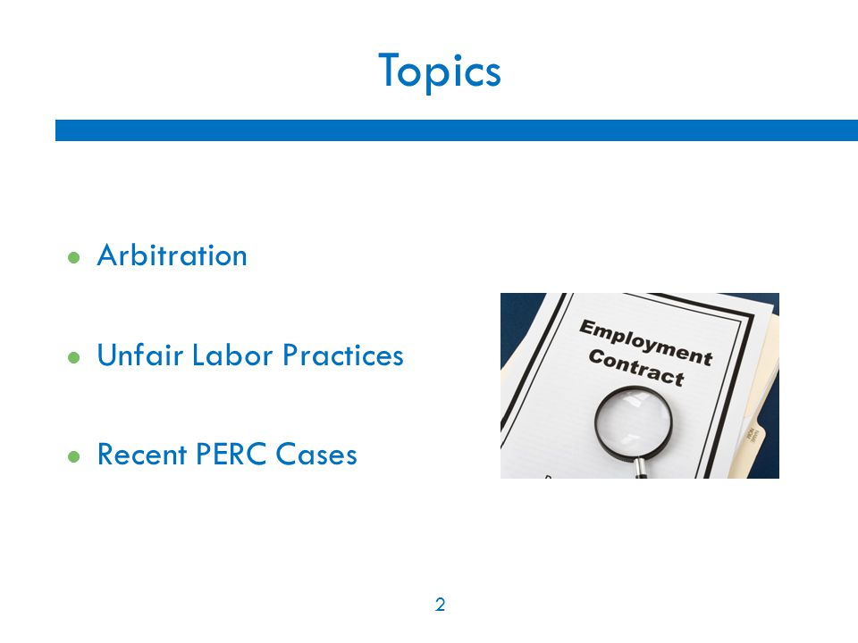 2 Topics Arbitration Unfair Labor Practices Recent PERC Cases 2