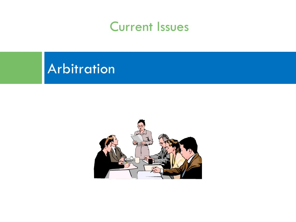 Arbitration Current Issues