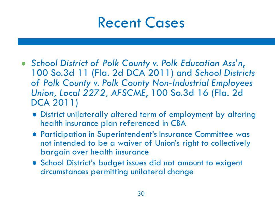 30 Recent Cases School District of Polk County v. Polk Education Ass'n, 100 So.3d 11 (Fla.