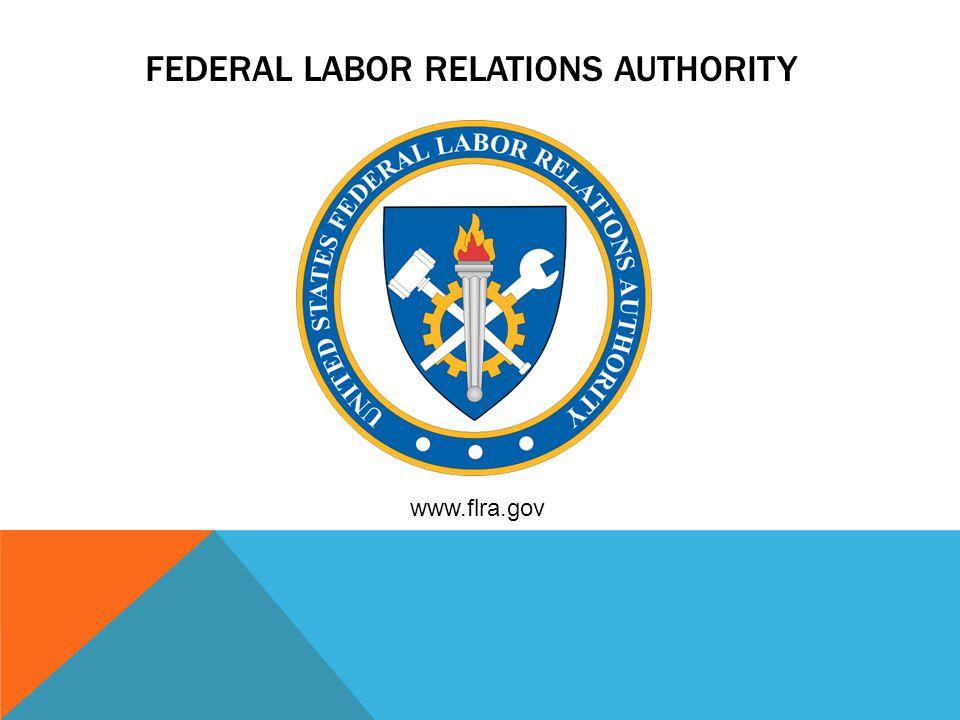 FEDERAL LABOR RELATIONS AUTHORITY www.flra.gov