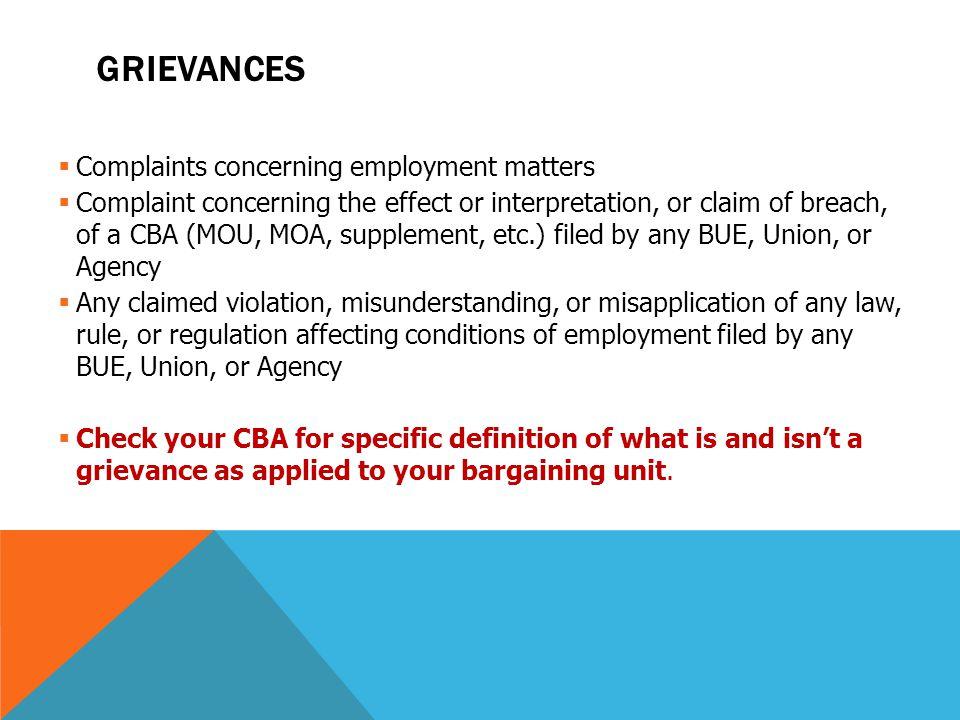  Complaints concerning employment matters  Complaint concerning the effect or interpretation, or claim of breach, of a CBA (MOU, MOA, supplement, et