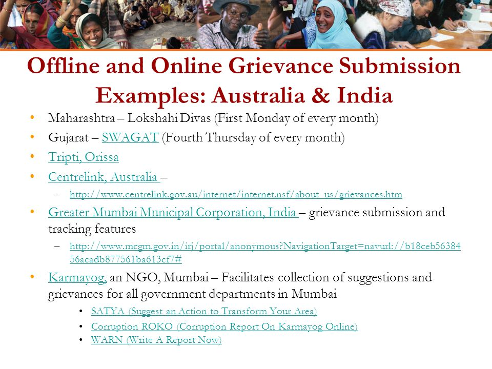 Offline and Online Grievance Submission Examples: Australia & India Maharashtra – Lokshahi Divas (First Monday of every month) Gujarat – SWAGAT (Fourt